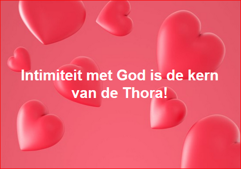 Intimiteit met God is de kern van de Thora